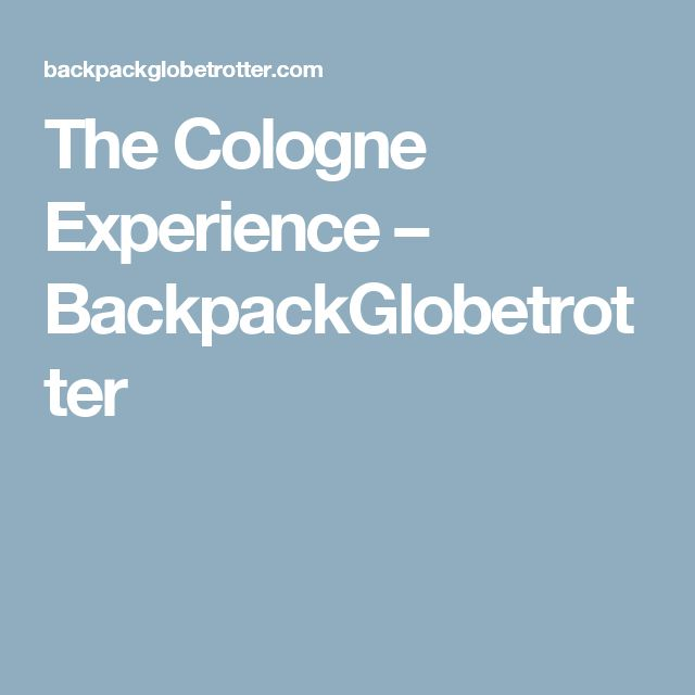 The Cologne Experience – BackpackGlobetrotter