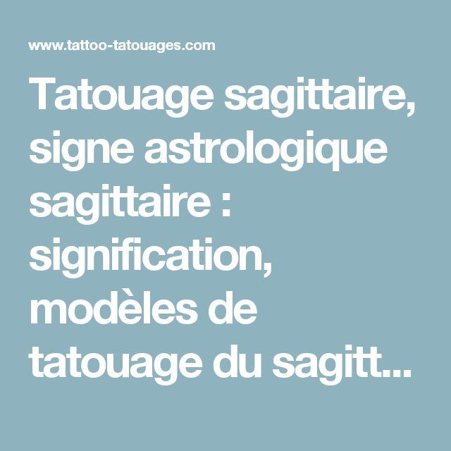 Tatouage sagittaire, signe astrologique sagittaire : signification, modèles de tatouage du sagittaire | TATTOO TATOUAGES.COM