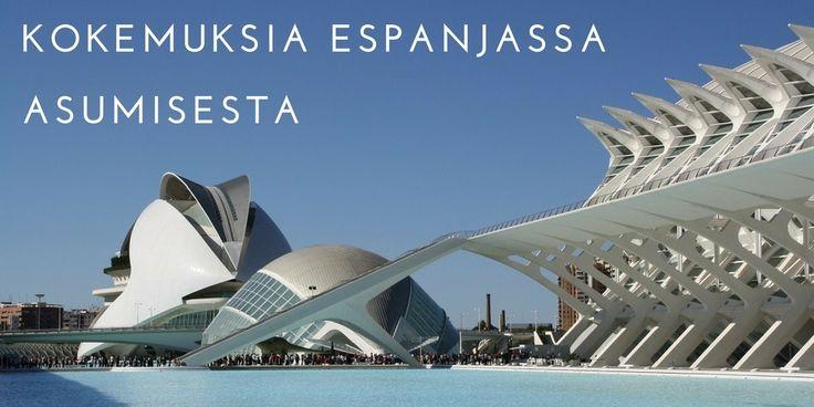 Millaista Espanjassa oli asua, ja miltä tuntui palata Suomeen.  Valencia, Espanja. Matkablogi Suunnaton.