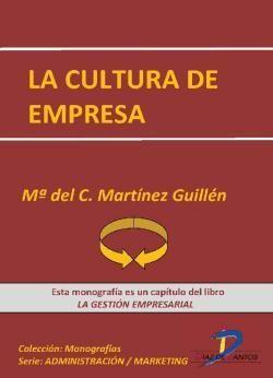 Martínez Guillén, María del Carmen. La cultura de empresa. Ediciones Díaz de Santos.  2012. ISBN: 9788499694368. Disponible en: Libros electrónicos EBRARY.