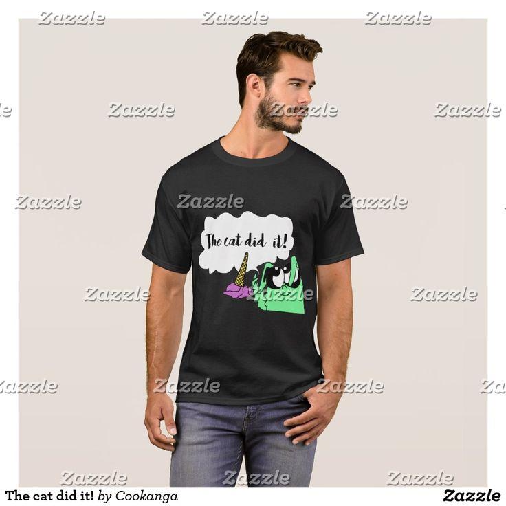 The cat did it! T-Shirt