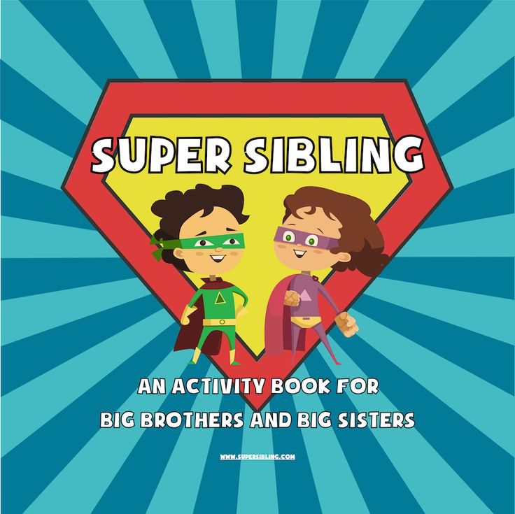 Super Sibling Activity Book for Big Brothers and Big Sisters.  Also available on Amazon!