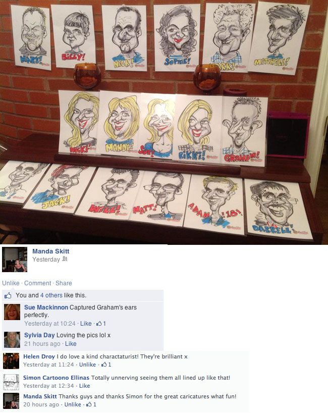 THE MODERN AGE allows us instant feedback from clients on social media.  Having drawn caricatures at this birthday party (just up the road from my home!) my client posted some of the results on Facebook prompting approving comments from her friends.