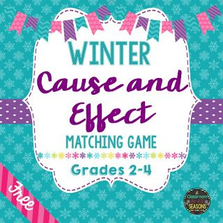 "Winter Cause and Effect Matching Game   Here's a ""cause and effect"" activity to use this winter. It's a great center activity or game for early finishers. There is a mini poster included to remind students of the meanings of cause and effect. Thanks!  3rd grade 4th grade A Classroom for All Seasons cause and effect games literacy center games"