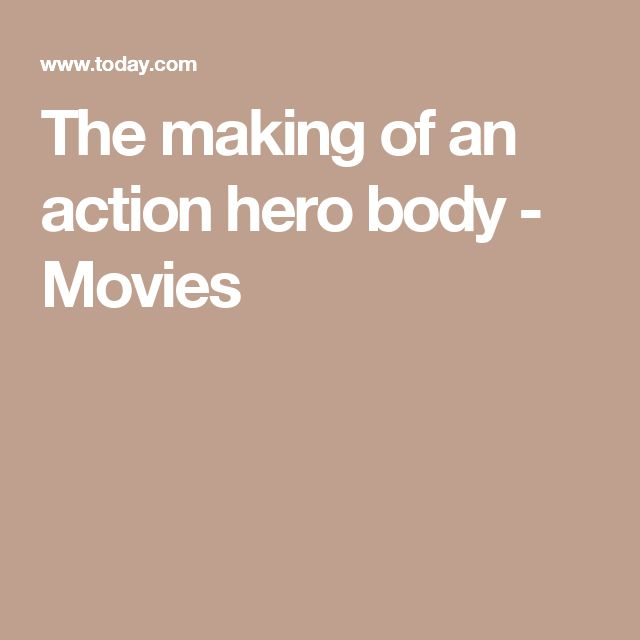 The making of an action hero body - Movies