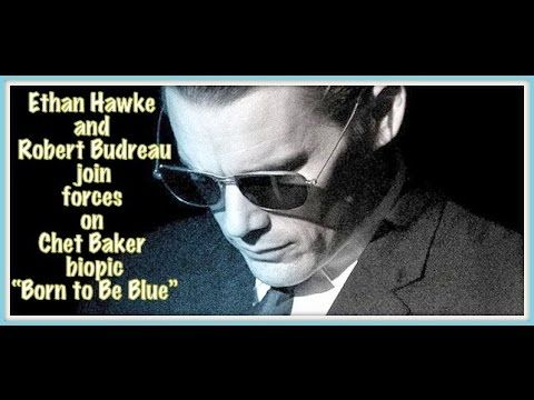 "Ethan Hawke and Robert Budreau join forces on ""Born to Be Blue"" - The Gr..."