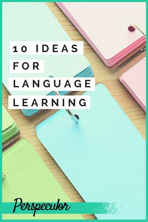 10 websites, apps and ideas for language learning, whether you're teaching yourself or studying at school or college.