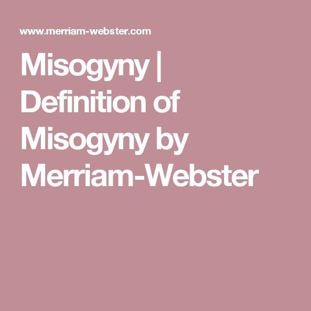 Misogyny | Definition of Misogyny by Merriam-Webster