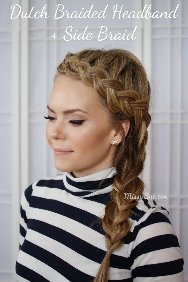 Dutch headband braid via missysue hairtutorial Chic Dutch Braided Headband + Side Braid