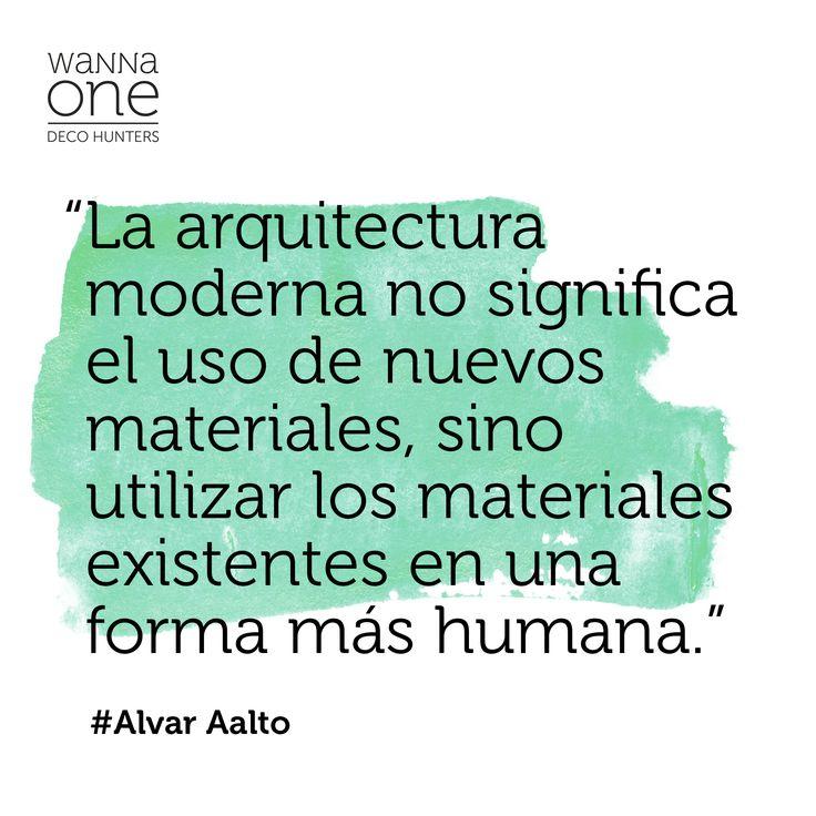FRASE DECO DE LA SEMANA  #Arquitectura #Architecture #AlvarAalto