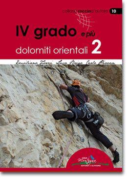 IV GRADO e più - DOLOMITI ORIENTALI 2  85 vie di roccia di media difficoltà nelle Dolomiti Orientali  www.ideamontagna.it/librimontagna/libro-alpinismo-montagna.asp?cod=35