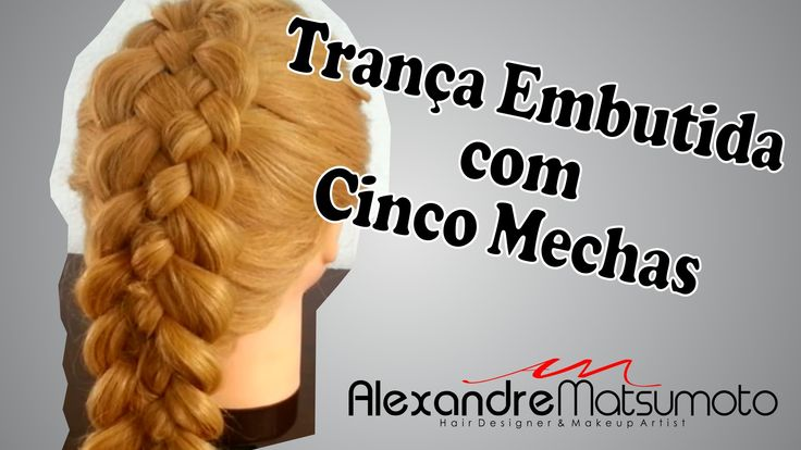 Trança Embutida com Cinco Mechas / How to 5 Strand Braid
