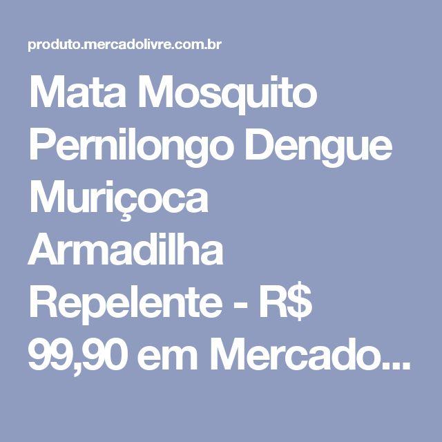 Mata Mosquito Pernilongo Dengue Muriçoca Armadilha Repelente - R$ 99,90 em Mercado Livre