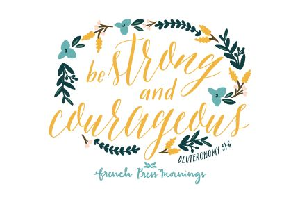 French Press Mornings - Deuteronomy 31:6 #encouragingwednesdays #fcwednesdaywisdom #quotes