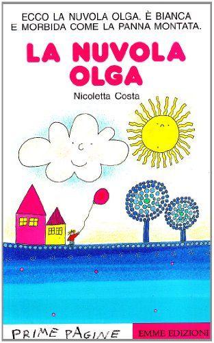 La nuvola Olga di Nicoletta Costa http://www.amazon.it/dp/8879271067/ref=cm_sw_r_pi_dp_4Qluub0BBMRHV