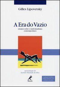 A Era do Vazio - Ensaios Sobre o Individualismo Contemporâneo - Gilles Lipovetsky