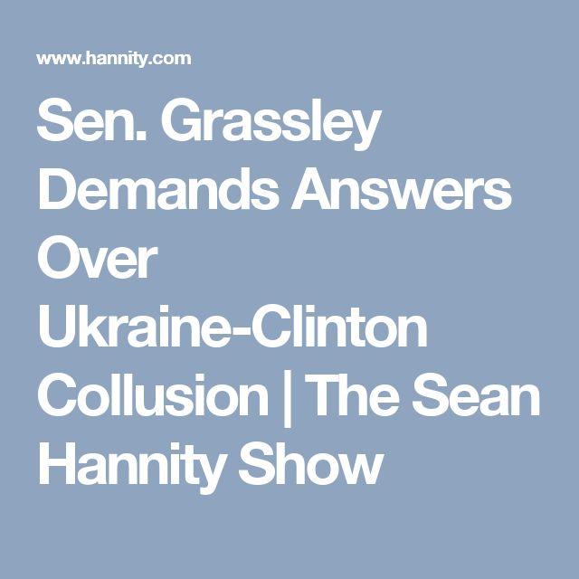 Sen. Grassley Demands Answers Over Ukraine-Clinton Collusion | The Sean Hannity Show
