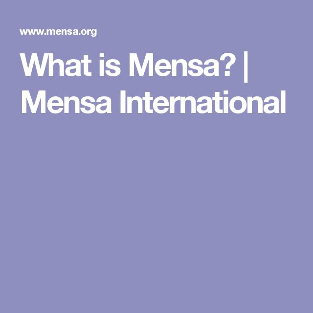 What is Mensa? | Mensa International  What is Mensa? | March 2017 -  I'm not sure about Mensa membership, but IQ Test results were 145