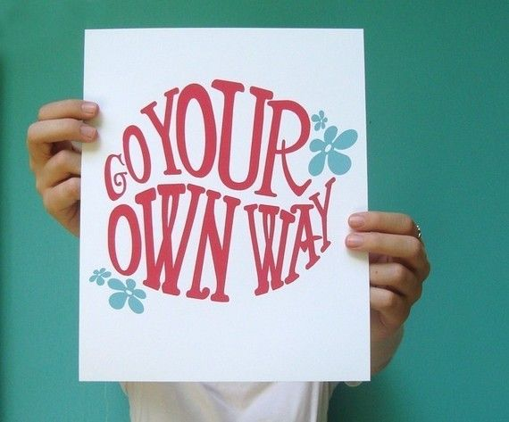 go your own way.: Famous Quotes, Quote 8X10, Stuff, Etsy, Art Prints, 8X10 Art, Inspirational Quotes, Fleetwoodmac, Wall