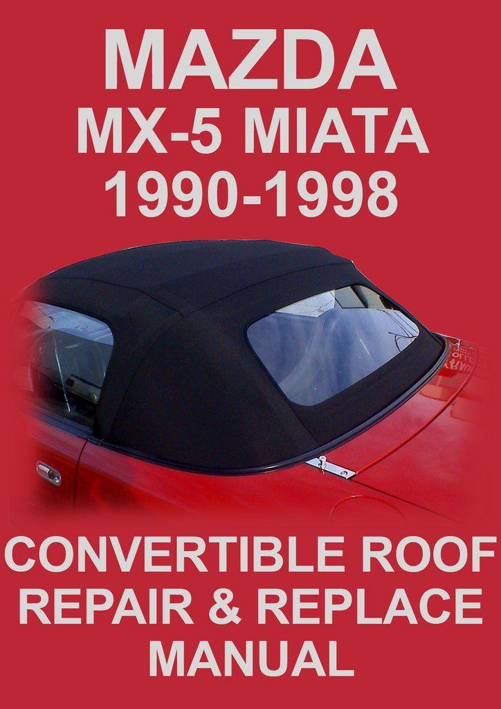 Mazda Miata Mx5 1990 1998 Convertible Roof Repair Replace Manual Roof Repair Miata Roof
