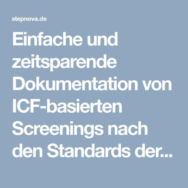 Einfache und zeitsparende Dokumentation von ICF-basierten Screenings nach den Standards der Auftraggeber