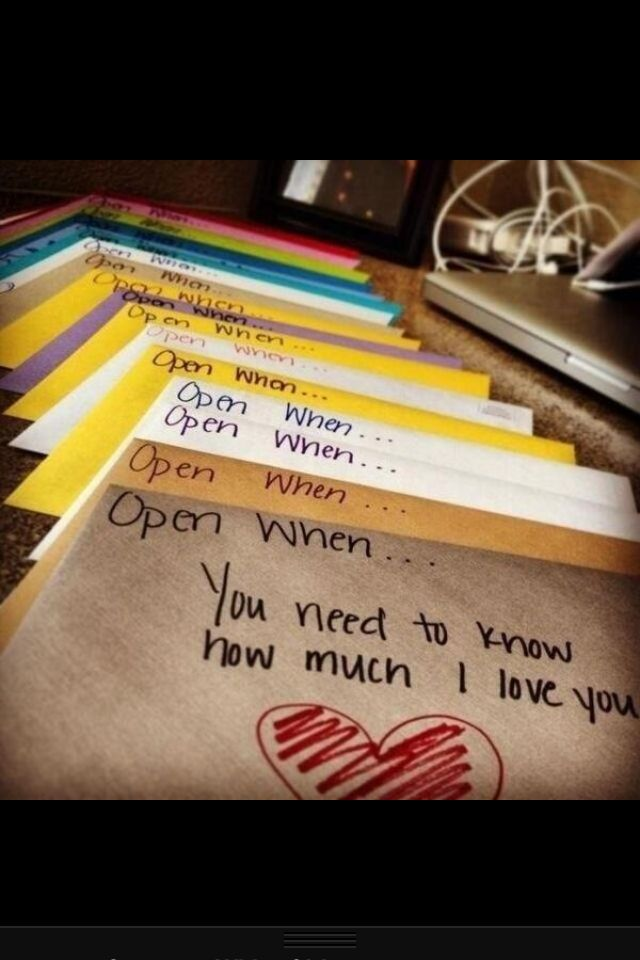 Open when... Letters for someone traveling, leaving home, or going off to college (write a meaningful note/letter/reminder, for when they need it the most)