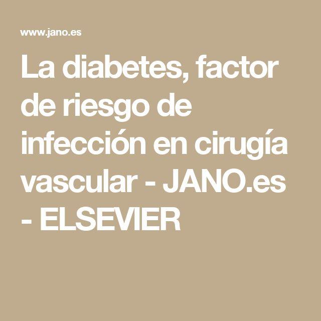 La diabetes, factor de riesgo de infección en cirugía vascular - JANO.es - ELSEVIER