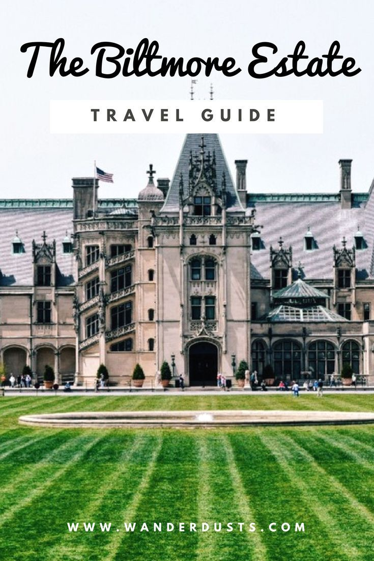 The guide to the Biltmore Estate in Asheville, North Carolina! - Wander Dust Blog