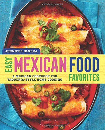 337 best ethnic food books images on pinterest amazon livros easy mexican food favorites a mexican cookbook for taqueria style home cooking forumfinder Choice Image