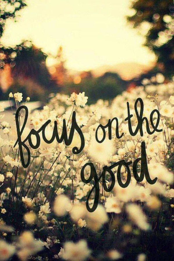 Focus on the good. #MondayMotivation
