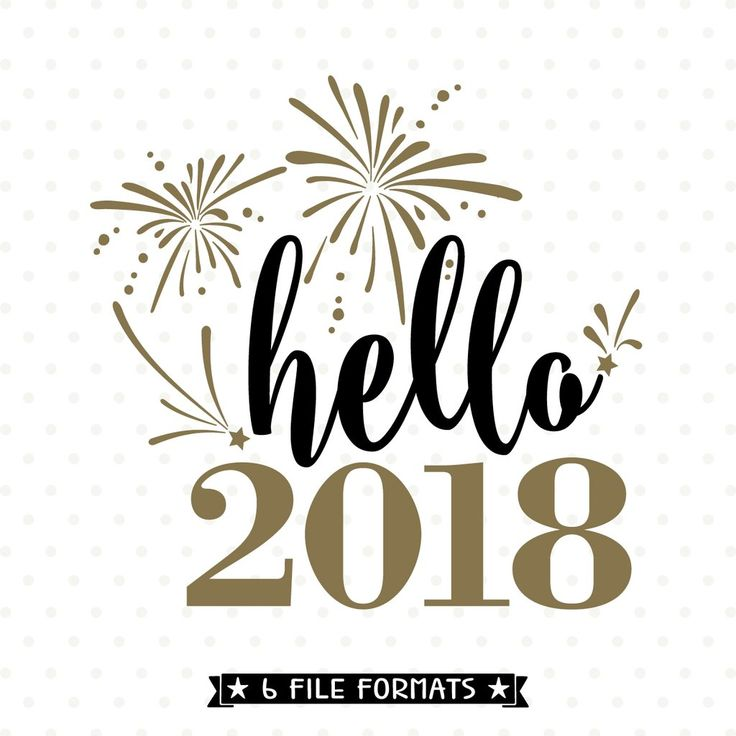 Hello 2018 SVG for Cricut and Silhouette vinyl craft projects as well as scrap booking, card making and Iron on transfer crafts.