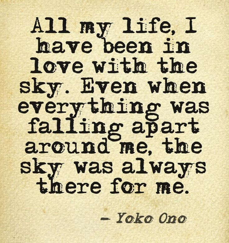 ... the sky was always there for me. Yoko Ono. #gratitude