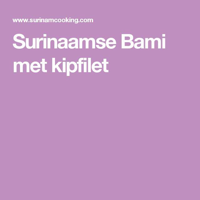 Surinaamse Bami met kipfilet