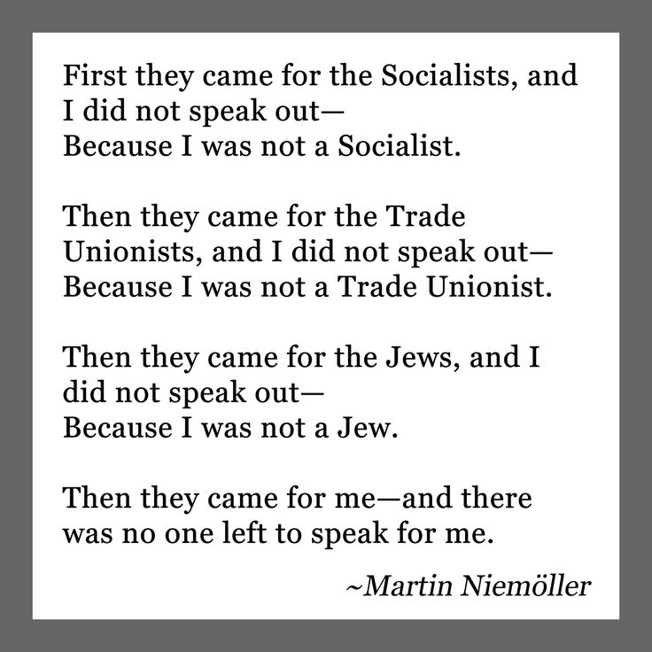 Martin Niemöller. Quoted in I Am Malala in chapter 12.