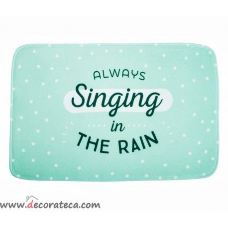 Alfombras de baño - dormitorio extra suaves en color mint con frases originales y positivas: Always singing in the rain. WWW.DECORATECA.COM