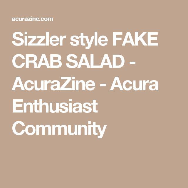 Sizzler style FAKE CRAB SALAD - AcuraZine - Acura Enthusiast Community