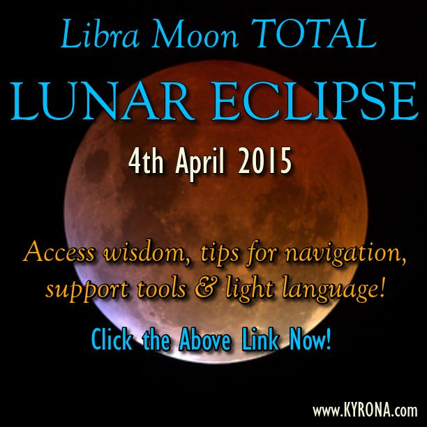 Kyrona discusses why the *super intense* April 2015 TOTAL LUNAR ECLIPSE is so powerfully transformative! Offering YOU great tips and potent TOOLS supporting YOU to make the most of this astrological power portal! Be sure to work with her FREE GIFT of the 2015 Celestial Attunement Light Language Transmission at this time! #lunar eclipse #april 5 lunar eclipse