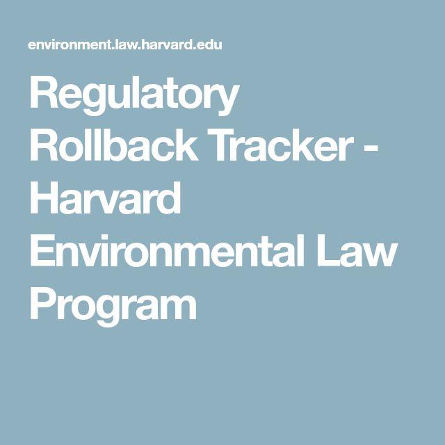 Regulatory Rollback Tracker - Harvard Environmental Law Program