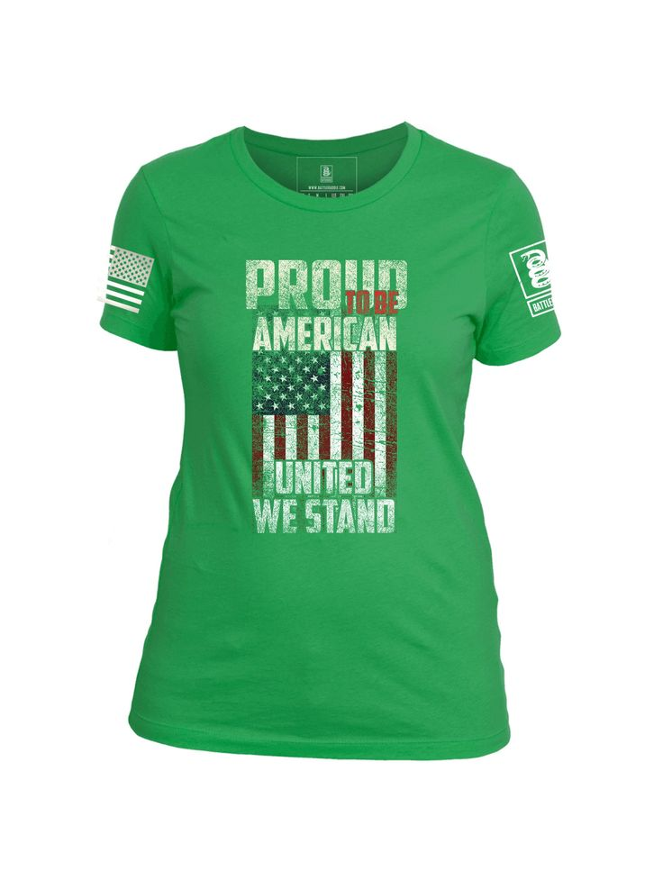 Battleraddle Women's T-Shirt Proud To Be American United We Stand Cotton T-Shirt