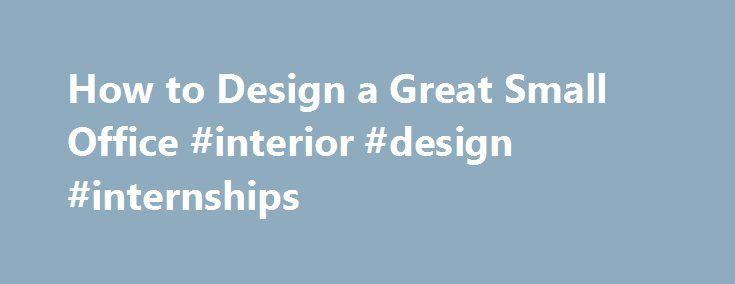 25 Best Ideas About Interior Design Internships On