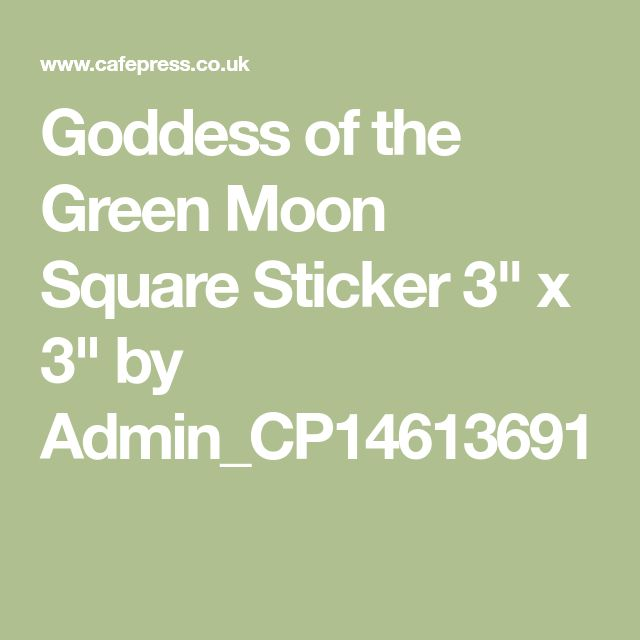 """Goddess of the Green Moon Square Sticker 3"""" x 3"""" by Admin_CP14613691"""