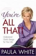 Book Review - You're ALL THAT by Paula White