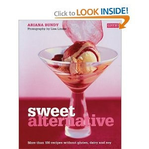 Sweet Alternative: More Than 100 Recipes Without Gluten, Dairy and Soy (9781552857427): Ariana Bundy, Lisa Linder: Books