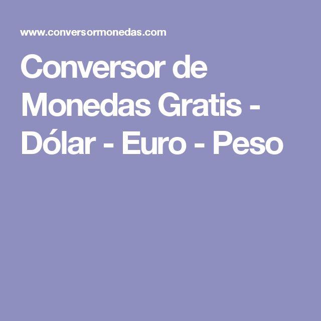 Conversor de Monedas Gratis - Dólar - Euro - Peso