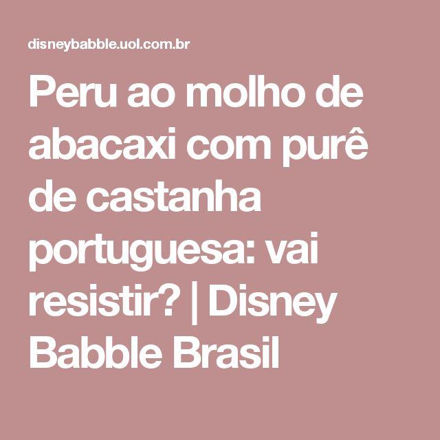 Peru ao molho de abacaxi com purê de castanha portuguesa: vai resistir? | Disney Babble Brasil
