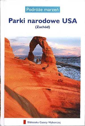 Parki narodowe USA (Zachód), Mediaprofit, 2007, http://www.antykwariat.nepo.pl/parki-narodowe-usa-zachod-p-760.html