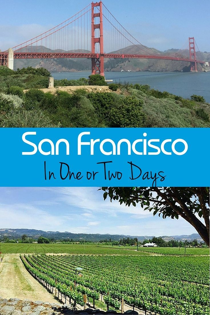 How to visit San Francisco in 1 or 2 days!
