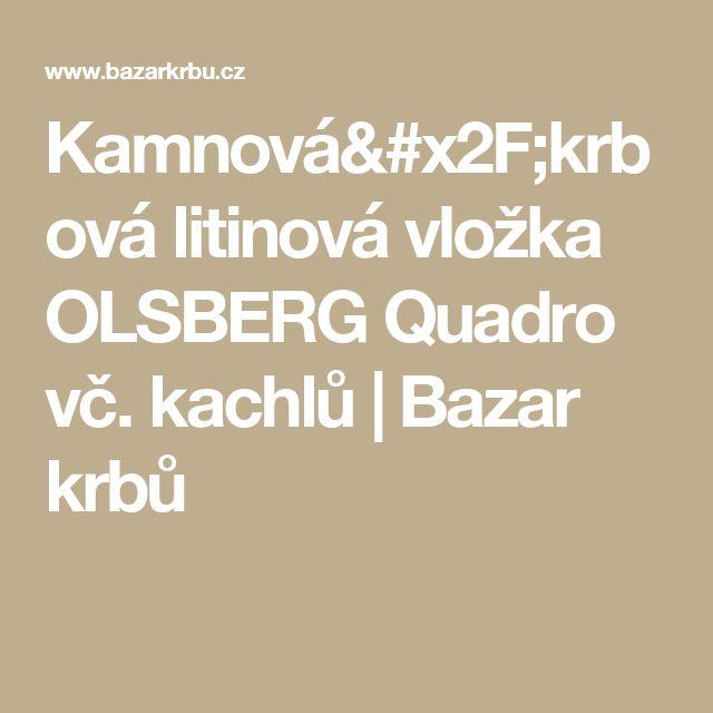 Kamnová/krbová litinová vložka OLSBERG Quadro vč. kachlů | Bazar krbů