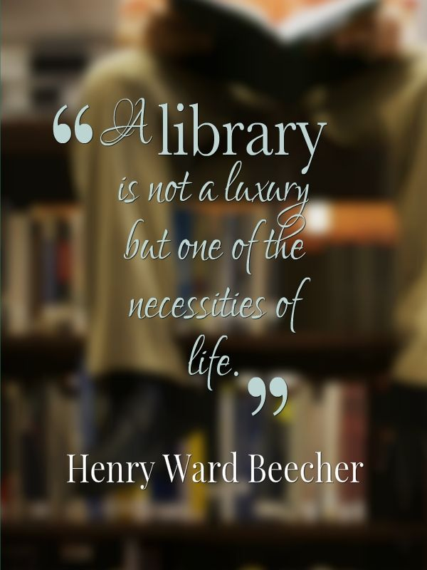 """""""A library is not a luxury but one of the necessities of life"""" -- Henry Ward Beecher http://www.cavendishsq.com/"""