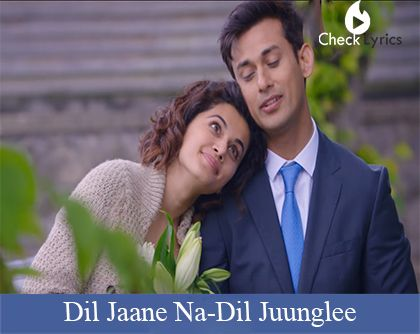 The song Dil Jaane Na Lyrics from the movie/album Dil Juunglee with lyrical video, sung by Mohit Chauhan, Neeti Mohan. Discover more Love, Romantic lyrics along with meaning.